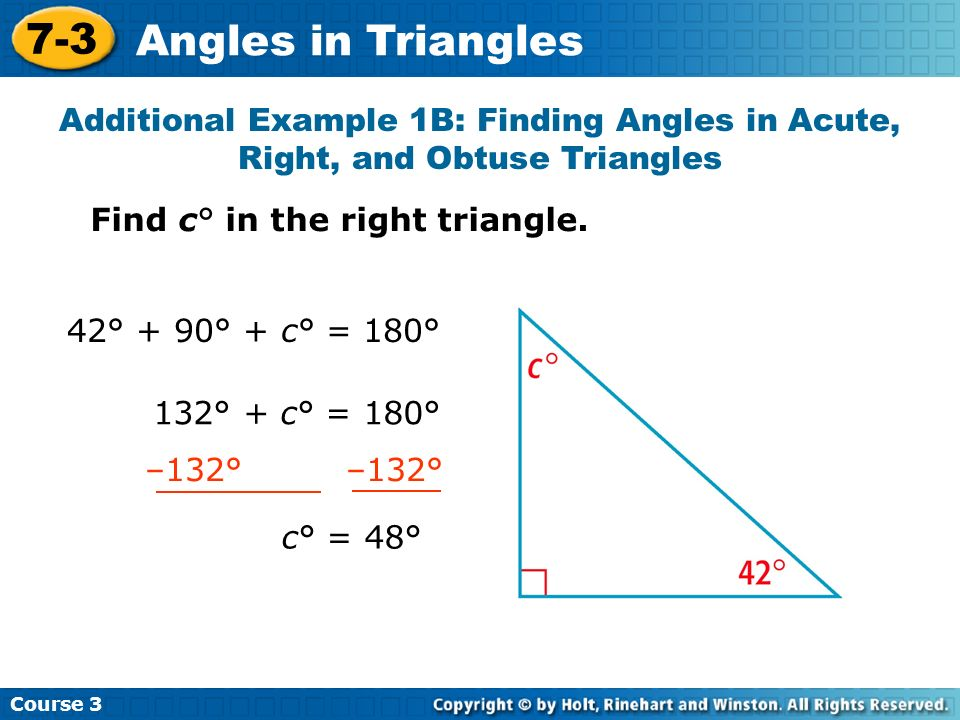 Course 3 7-3. Angles in Triangles. Additional Example 1B: Finding Angles in Acute, Right, and Obtuse Triangles.