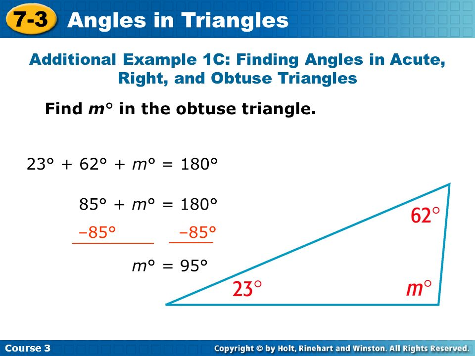 Course 3 7-3. Angles in Triangles. Additional Example 1C: Finding Angles in Acute, Right, and Obtuse Triangles.