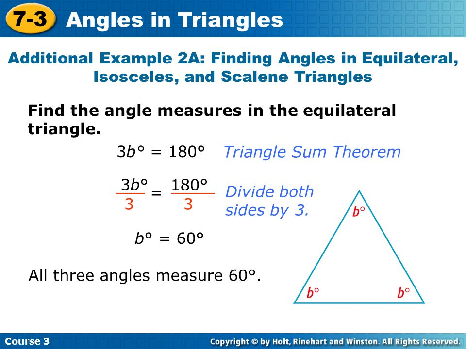 Course 3 7-3. Angles in Triangles. Additional Example 2A: Finding Angles in Equilateral, Isosceles, and Scalene Triangles.