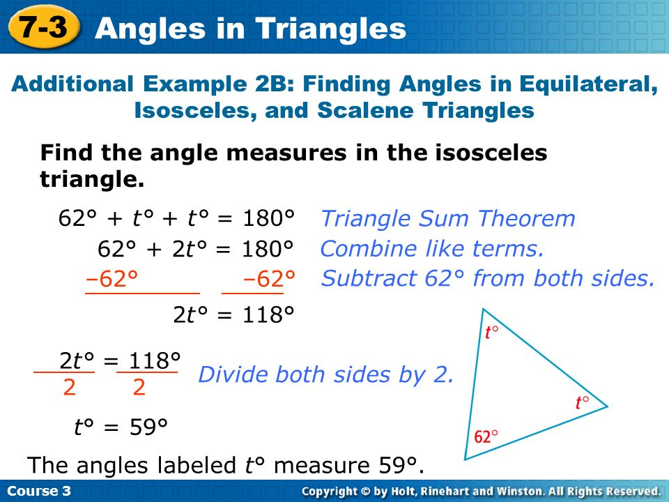 Course Angles in Triangles. Additional Example 2B: Finding Angles in Equilateral, Isosceles, and Scalene Triangles.