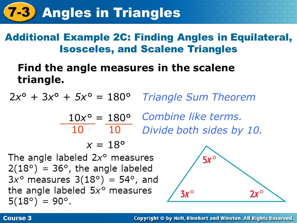 Course 3 7-3. Angles in Triangles. Additional Example 2C: Finding Angles in Equilateral, Isosceles, and Scalene Triangles.