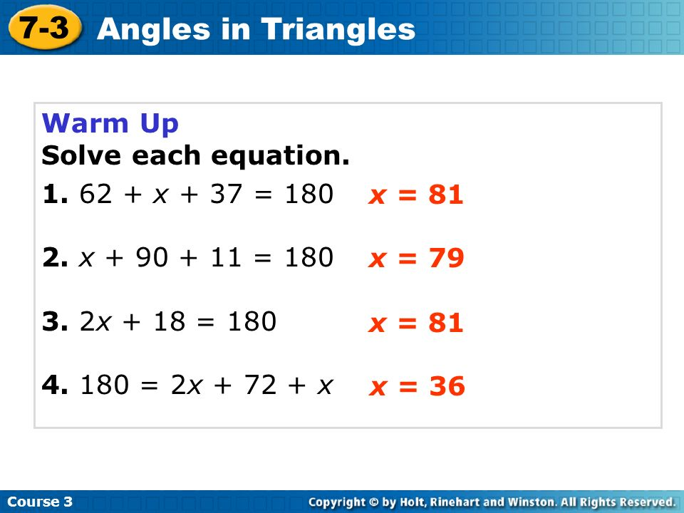 7-3 Angles in Triangles Warm Up Solve each equation.