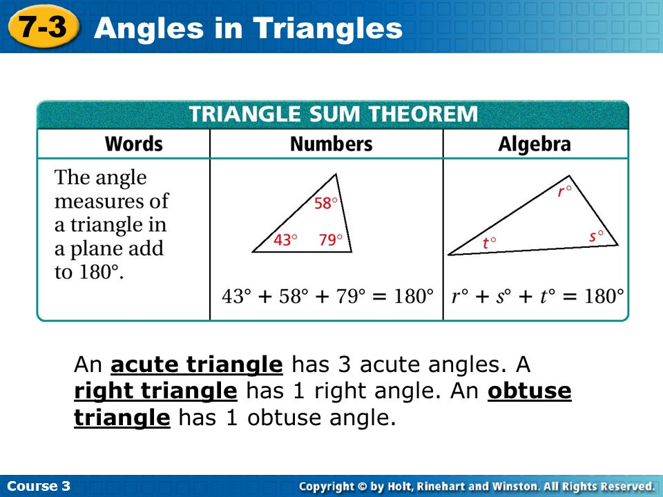 Course 3 7-3. Angles in Triangles. An acute triangle has 3 acute angles.