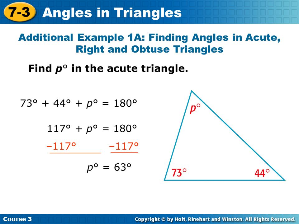 Course Angles in Triangles. Additional Example 1A: Finding Angles in Acute, Right and Obtuse Triangles.