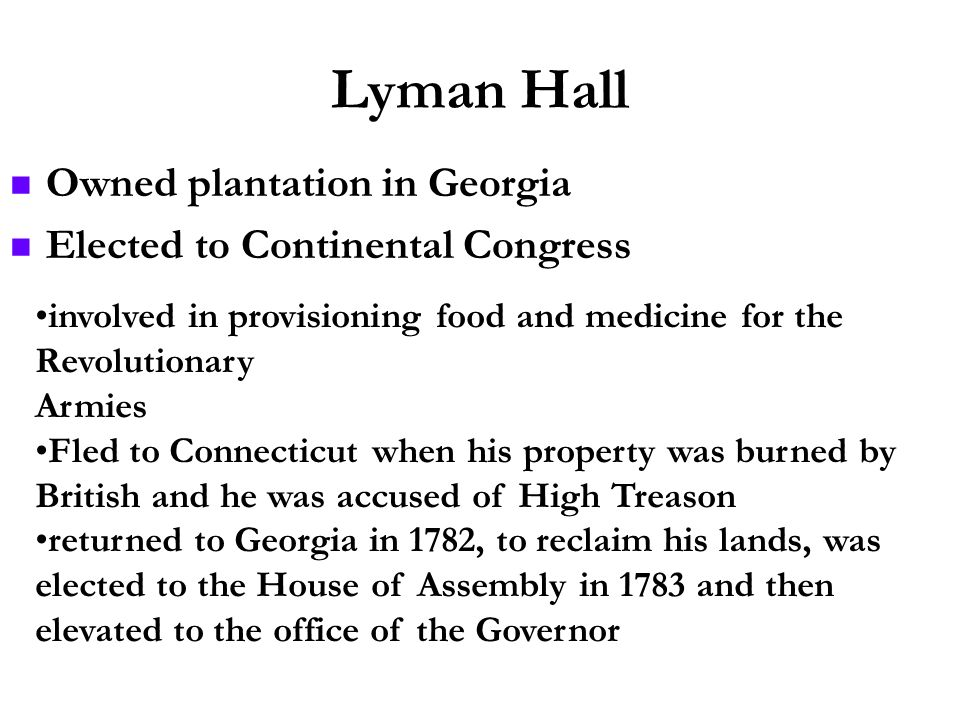 Lyman Hall Owned plantation in Georgia Elected to Continental Congress
