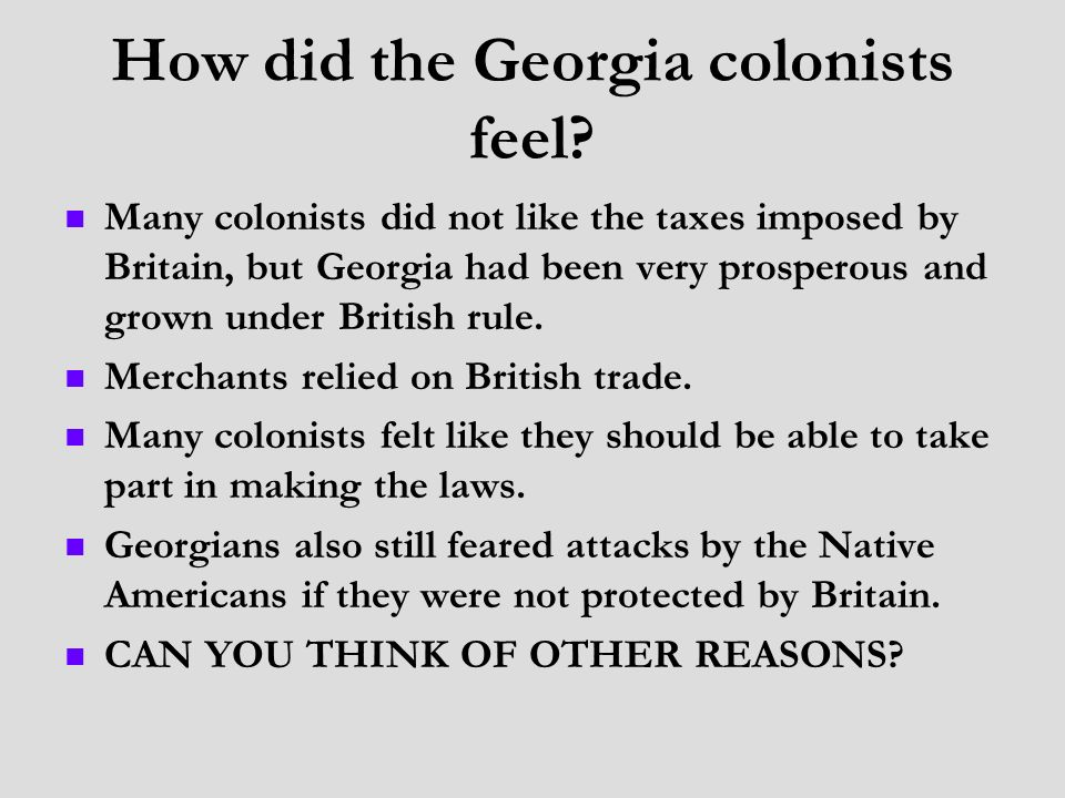 How did the Georgia colonists feel