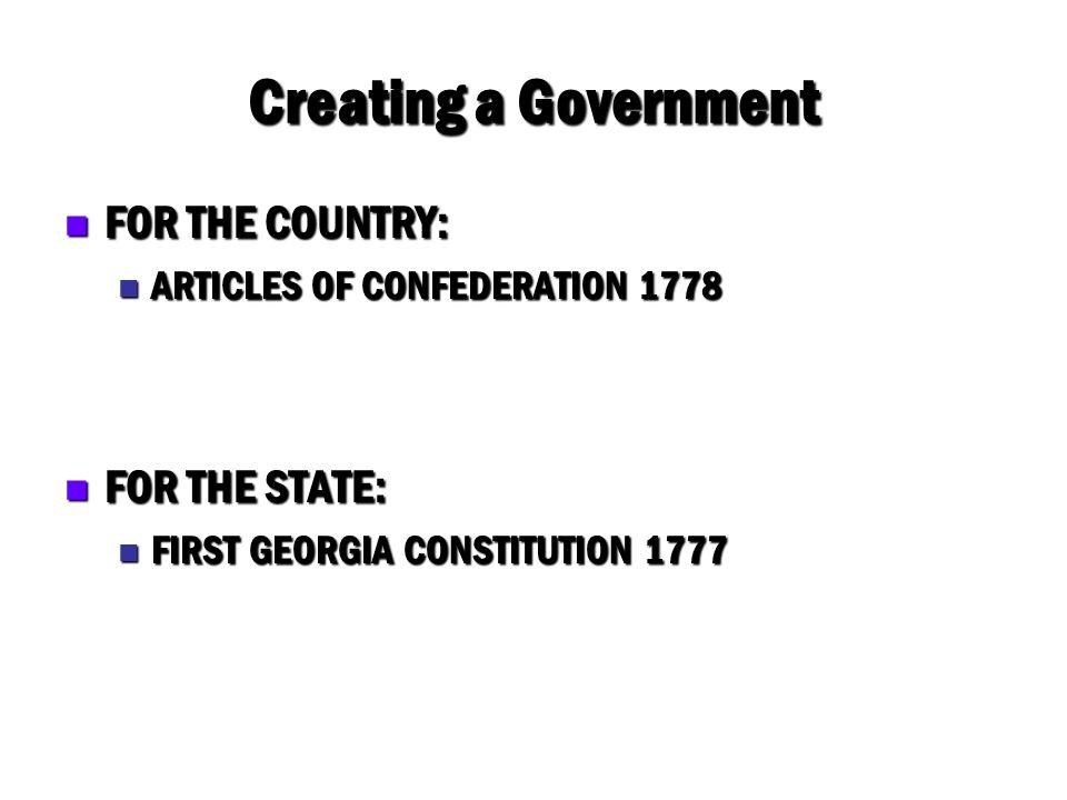 Creating a Government FOR THE COUNTRY: FOR THE STATE: