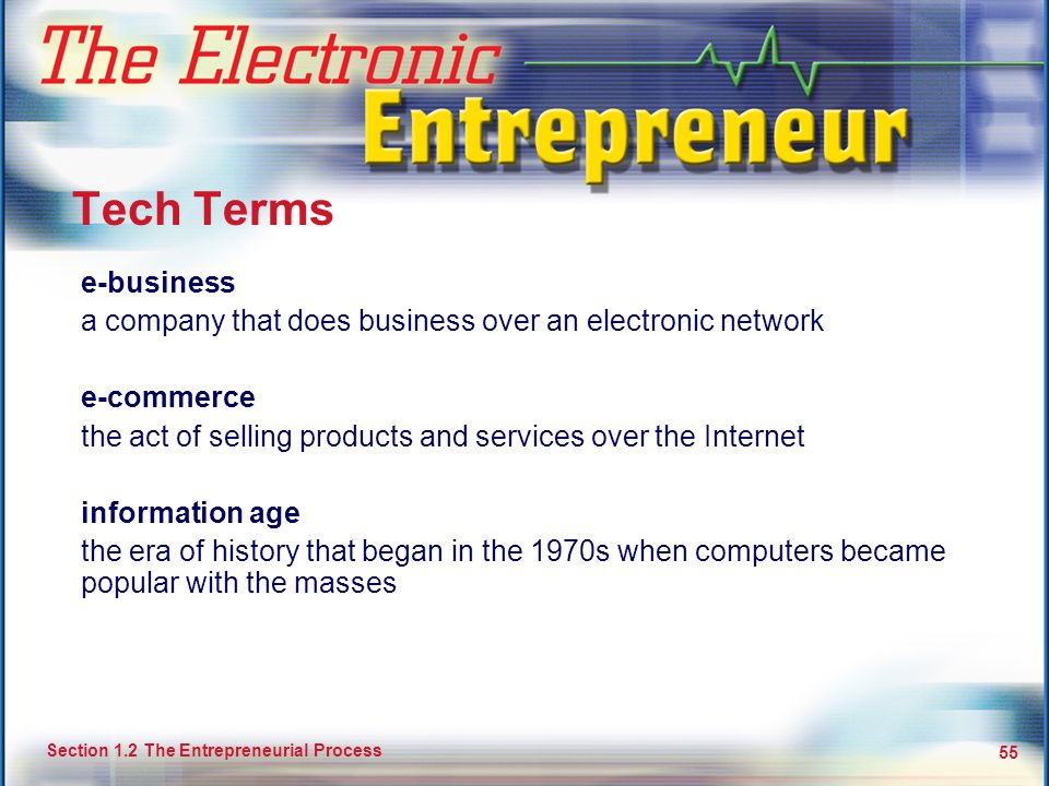 Tech Terms e-business. a company that does business over an electronic network. e-commerce.
