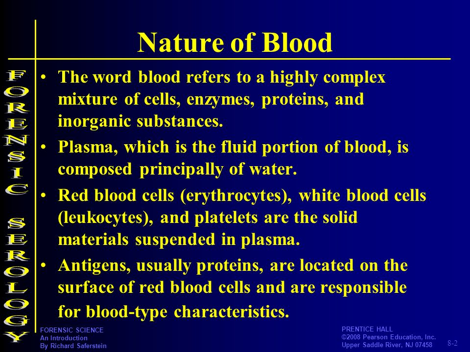 Nature of Blood FORENSIC SEROLOGY