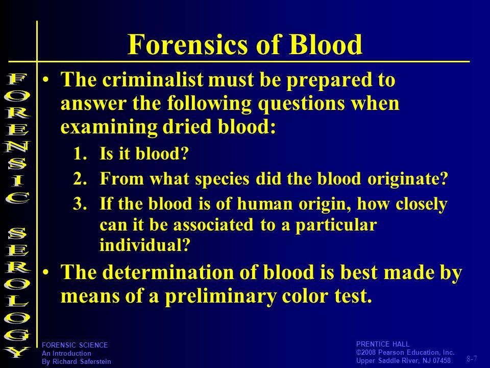 Forensics of Blood FORENSIC SEROLOGY