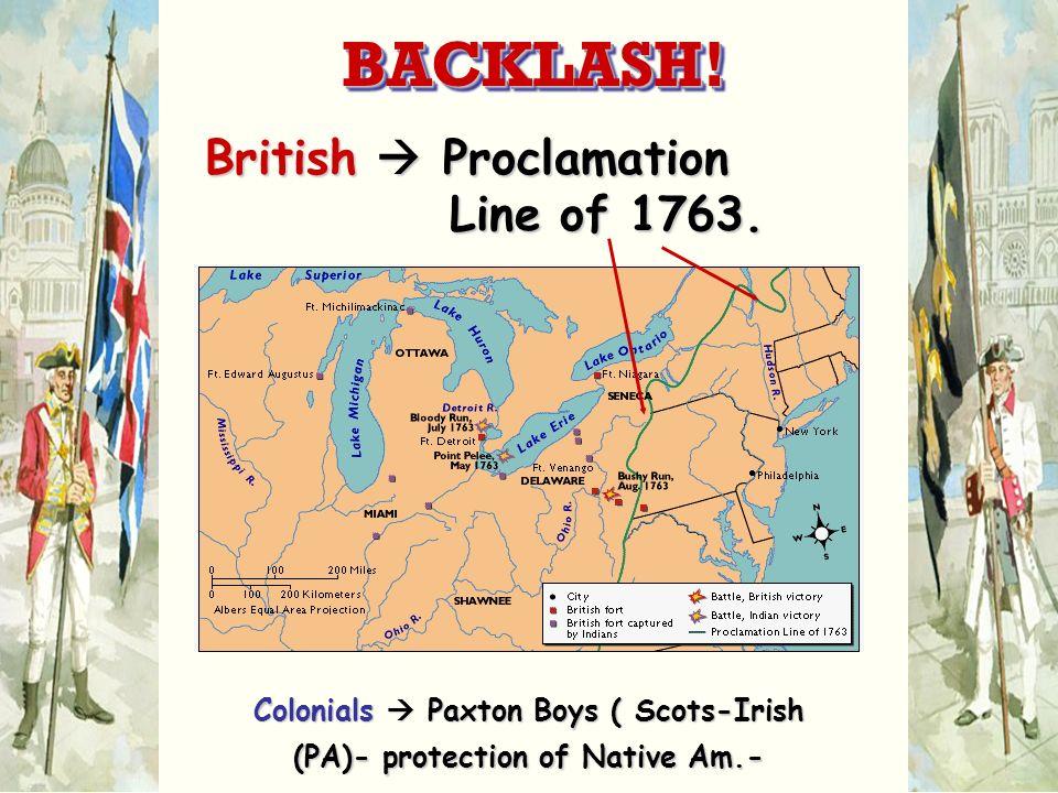 Colonials  Paxton Boys ( Scots-Irish (PA)- protection of Native Am.-