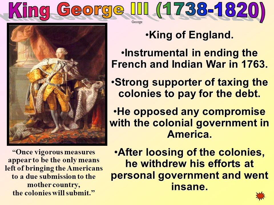 Instrumental in ending the French and Indian War in 1763.