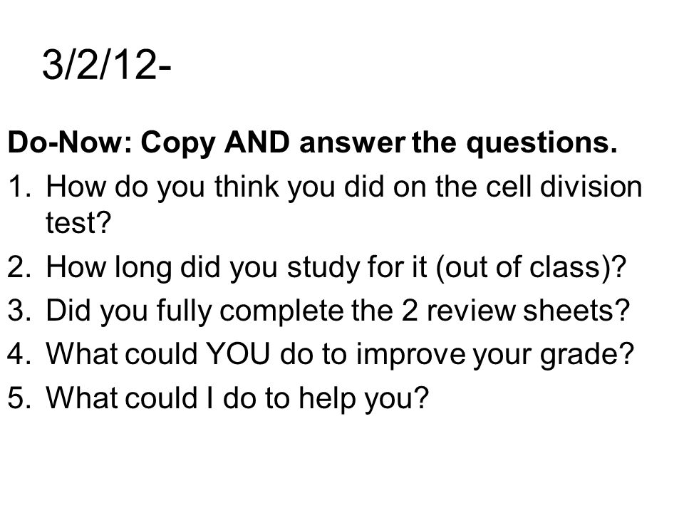 3/2/12- Do-Now: Copy AND answer the questions.