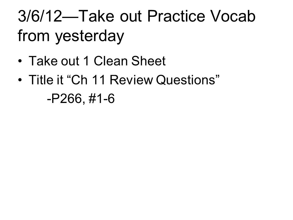 3/6/12—Take out Practice Vocab from yesterday