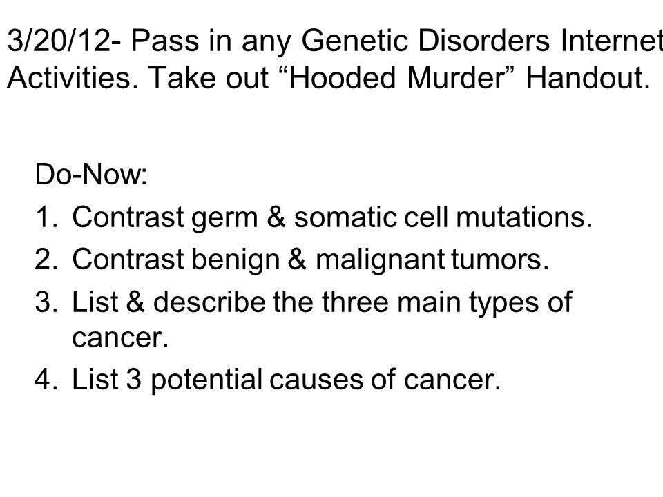 3/20/12- Pass in any Genetic Disorders Internet Activities