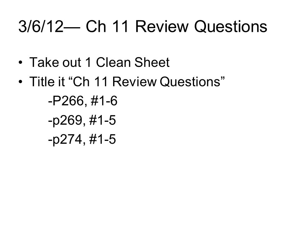 3/6/12— Ch 11 Review Questions