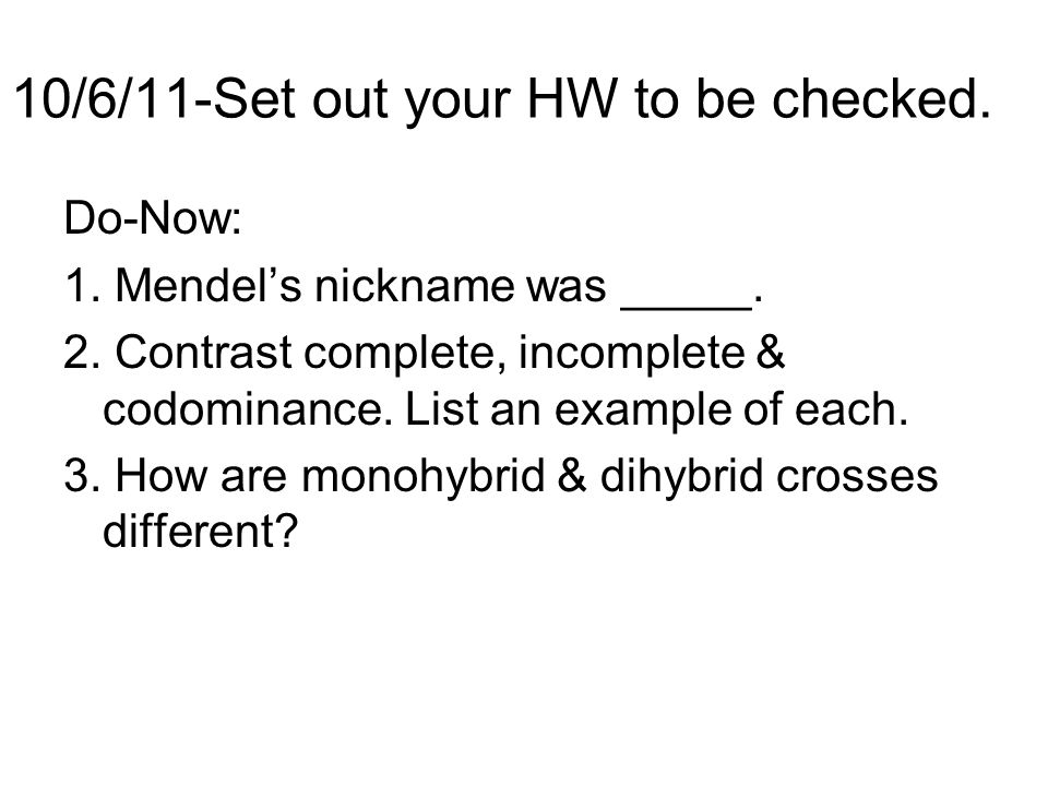 10/6/11-Set out your HW to be checked.