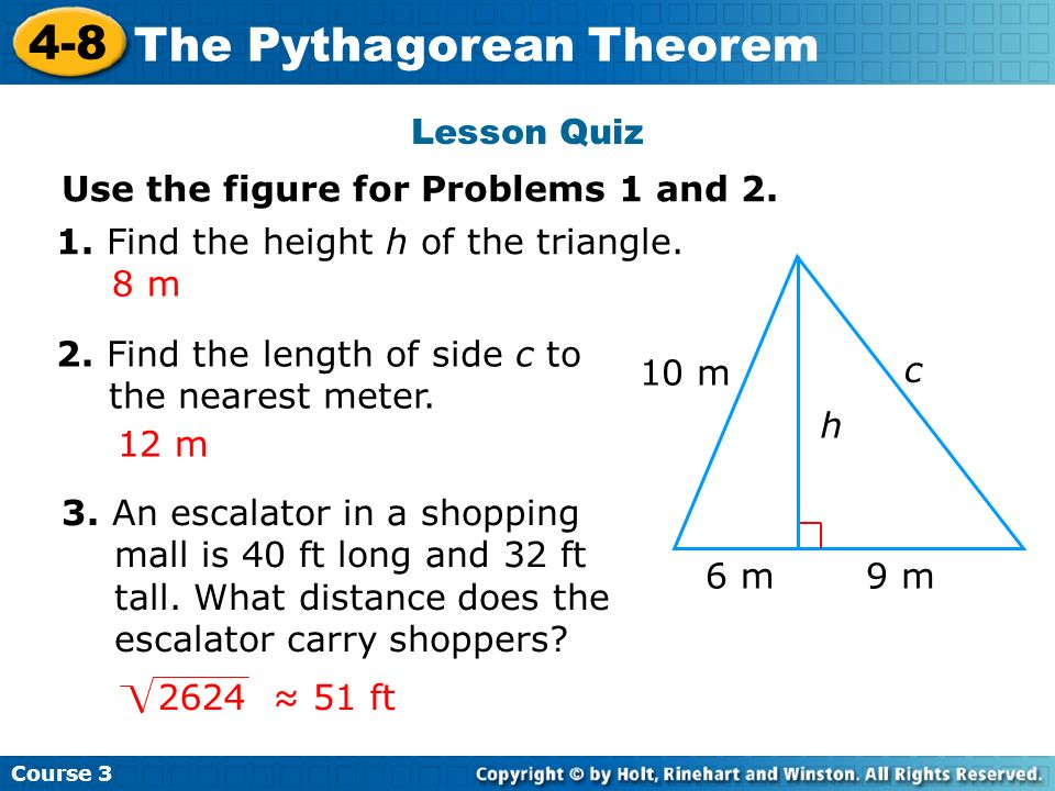 Lesson Quiz Use the figure for Problems 1 and 2. 1. Find the height h of the triangle. 8 m. 2. Find the length of side c to the nearest meter.