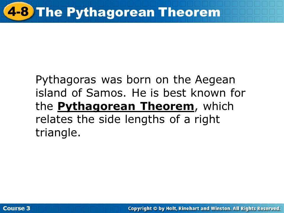 Pythagoras was born on the Aegean island of Samos