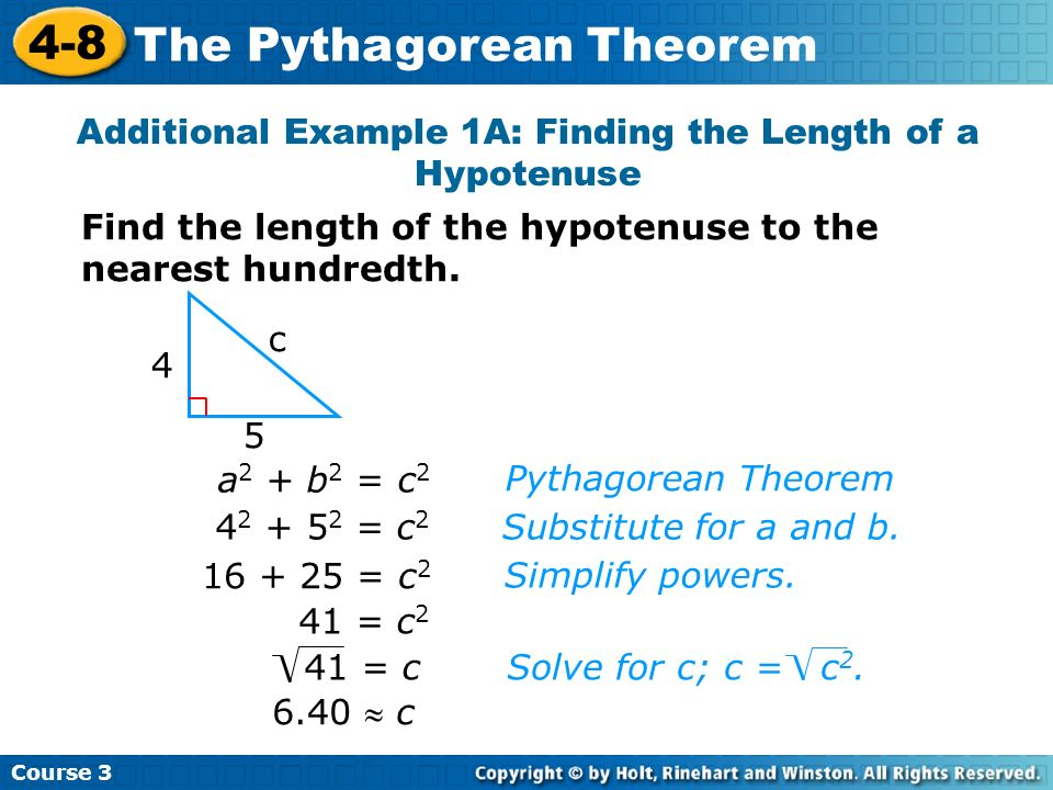 Additional Example 1A: Finding the Length of a Hypotenuse