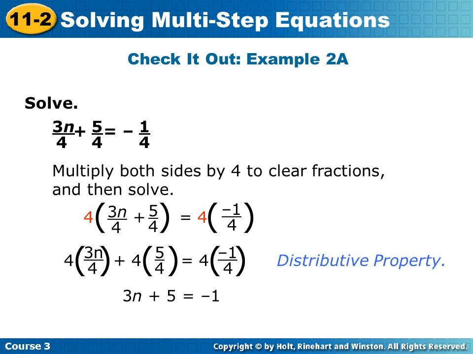 Check It Out: Example 2A Solve. + = – 3n. 4. 5. 4. 1. 4. Multiply both sides by 4 to clear fractions, and then solve.