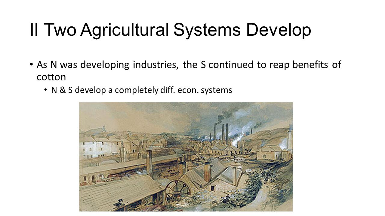 II Two Agricultural Systems Develop