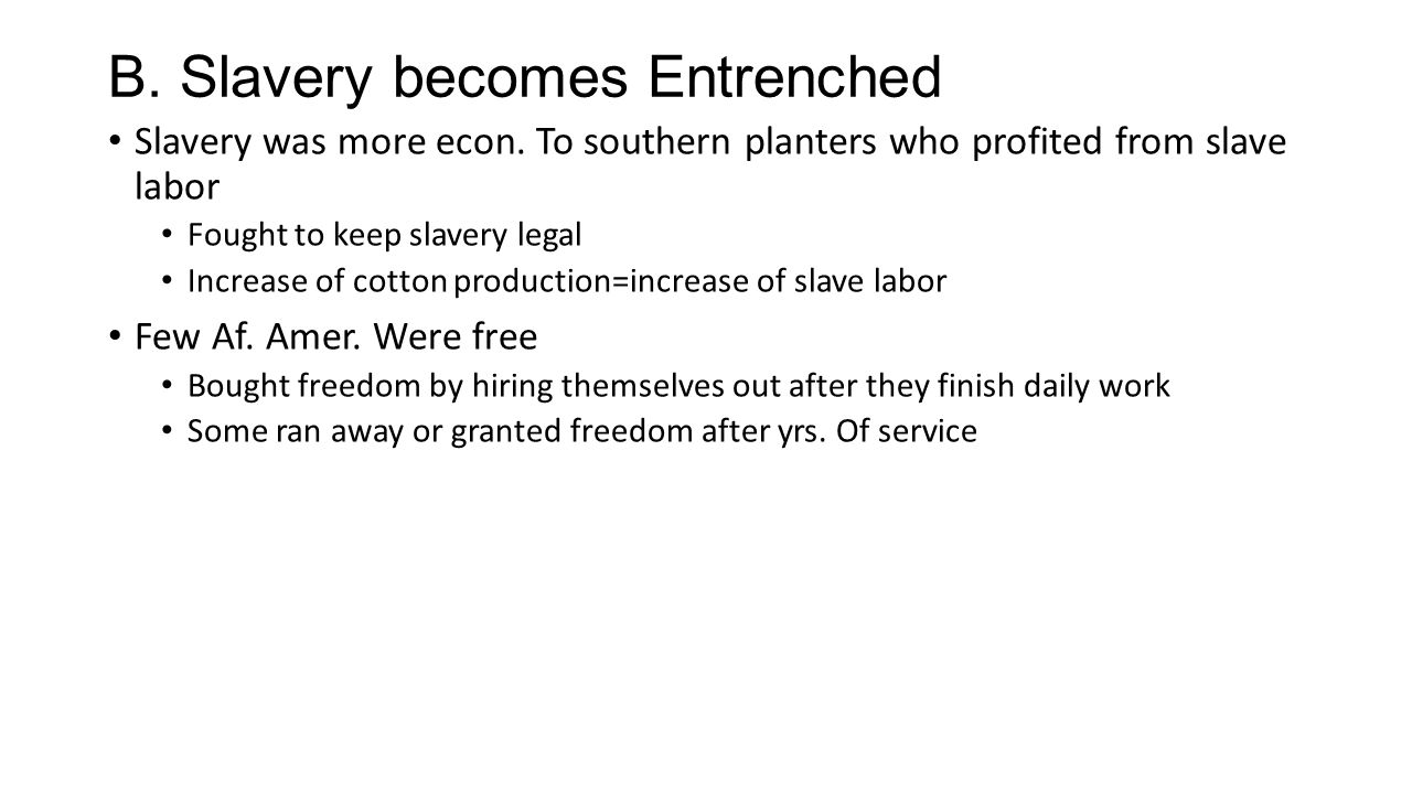 B. Slavery becomes Entrenched