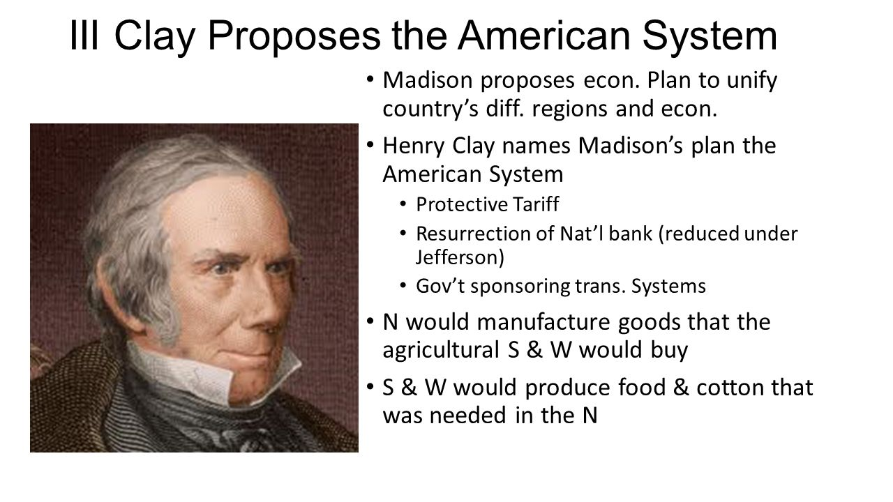III Clay Proposes the American System