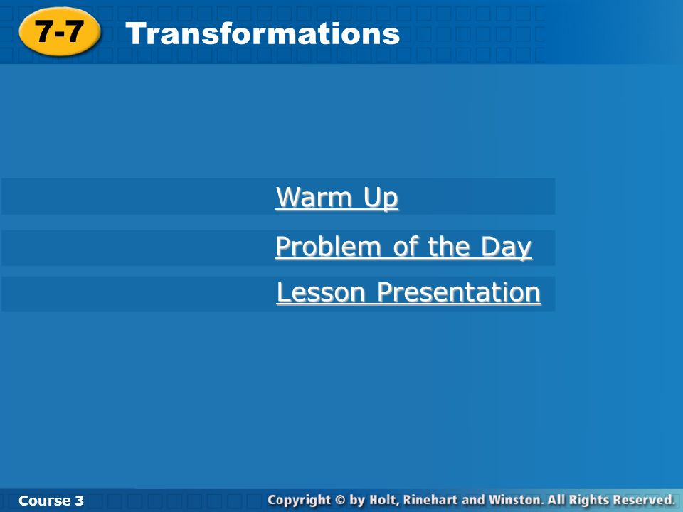 7-7 Transformations Warm Up Problem of the Day Lesson Presentation