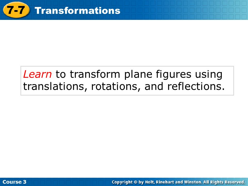 Course 3 7-7. Transformations.