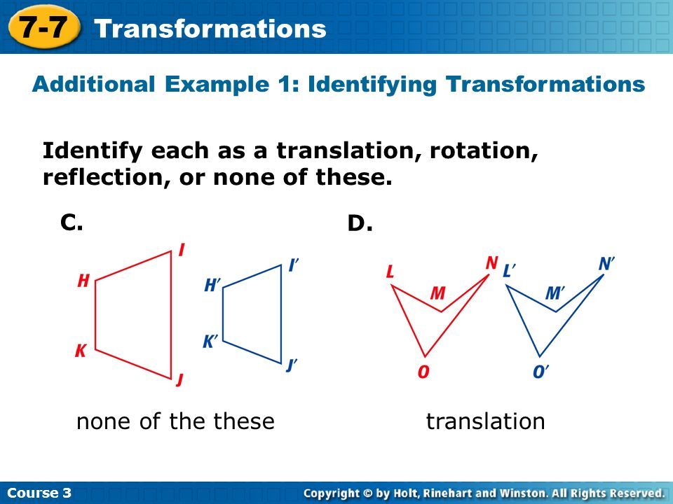 Additional Example 1: Identifying Transformations