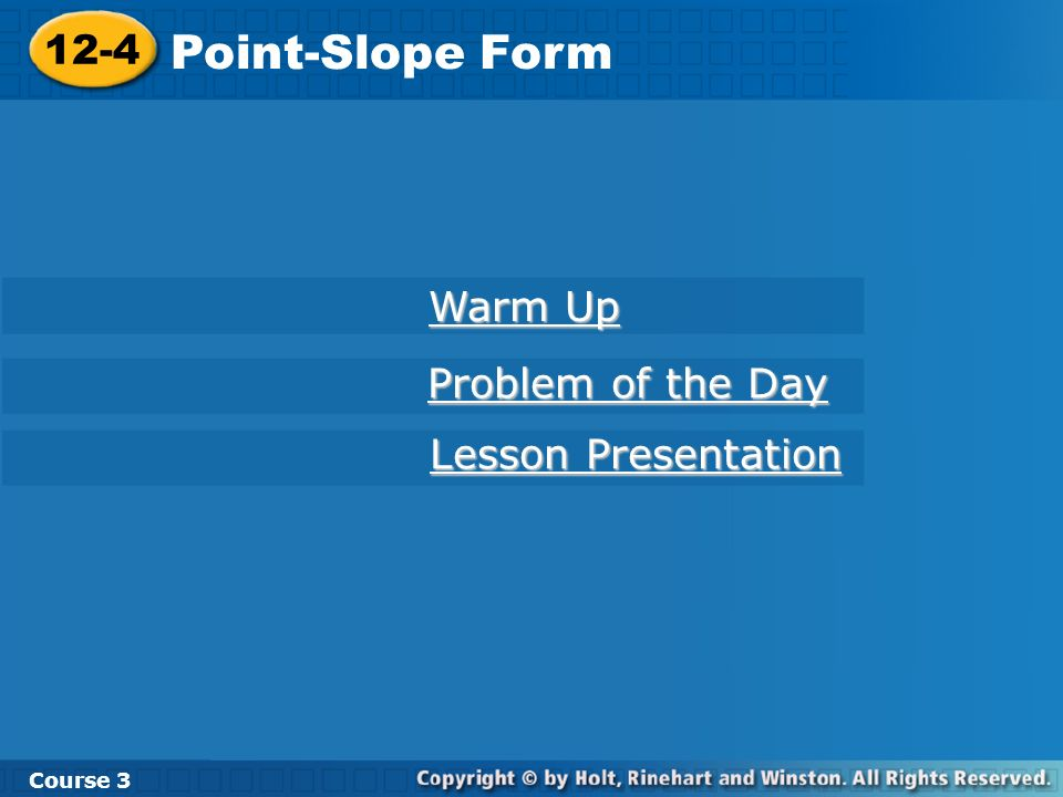 Point-Slope Form 12-4 Warm Up Problem of the Day Lesson Presentation