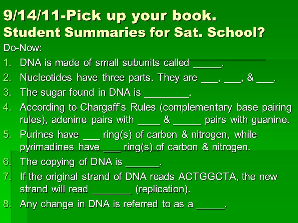 9/14/11-Pick up your book. Student Summaries for Sat. School