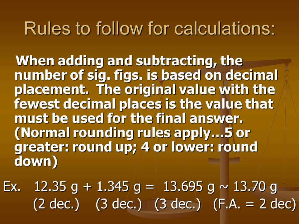 Rules to follow for calculations: