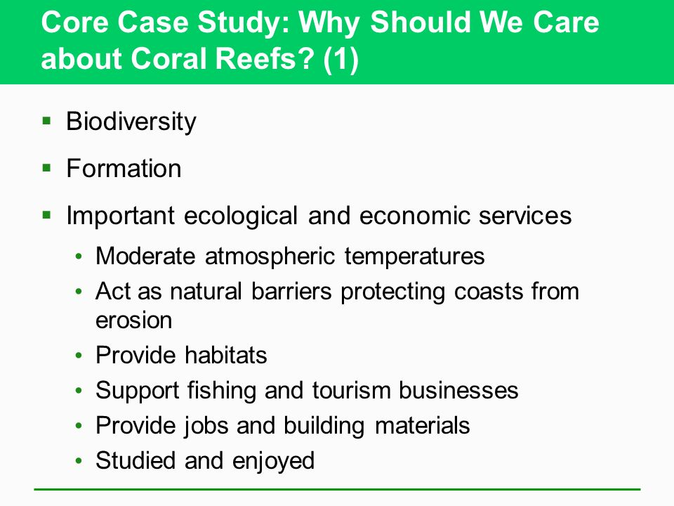 Core Case Study: Why Should We Care about Coral Reefs (1)