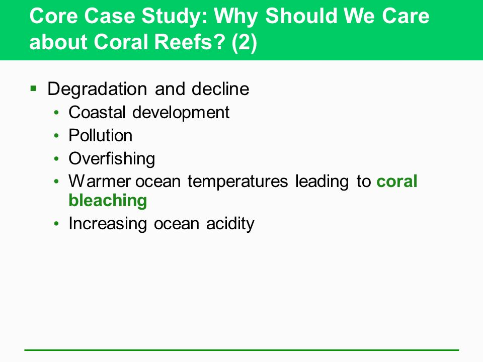 Core Case Study: Why Should We Care about Coral Reefs (2)
