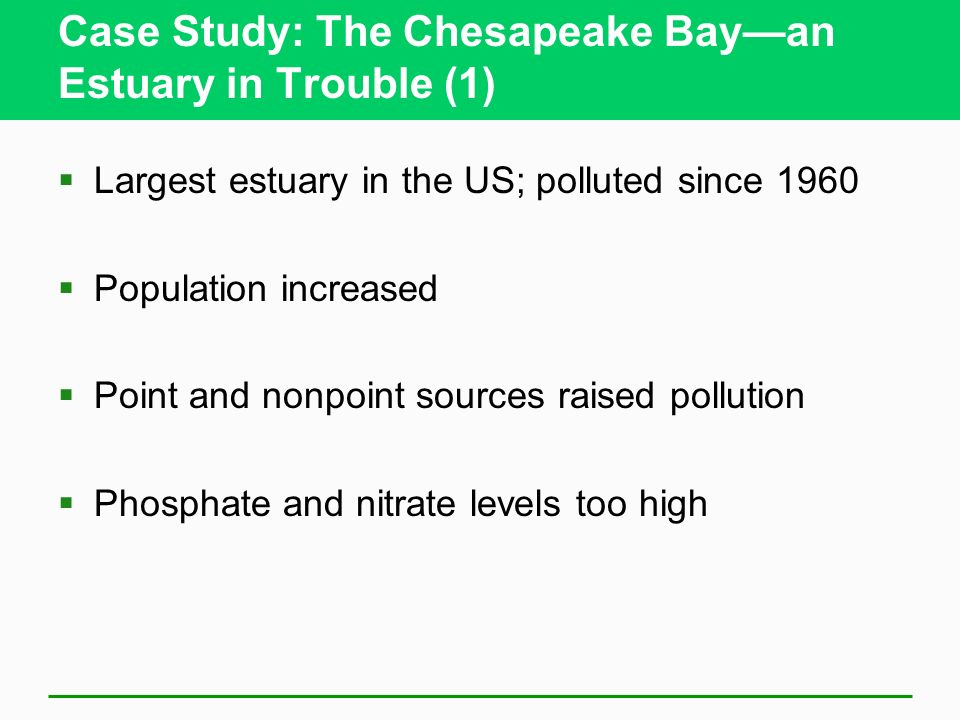 Case Study: The Chesapeake Bay—an Estuary in Trouble (1)