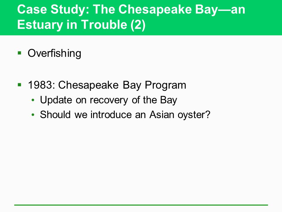 Case Study: The Chesapeake Bay—an Estuary in Trouble (2)