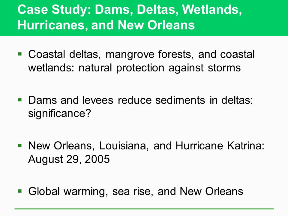 Case Study: Dams, Deltas, Wetlands, Hurricanes, and New Orleans
