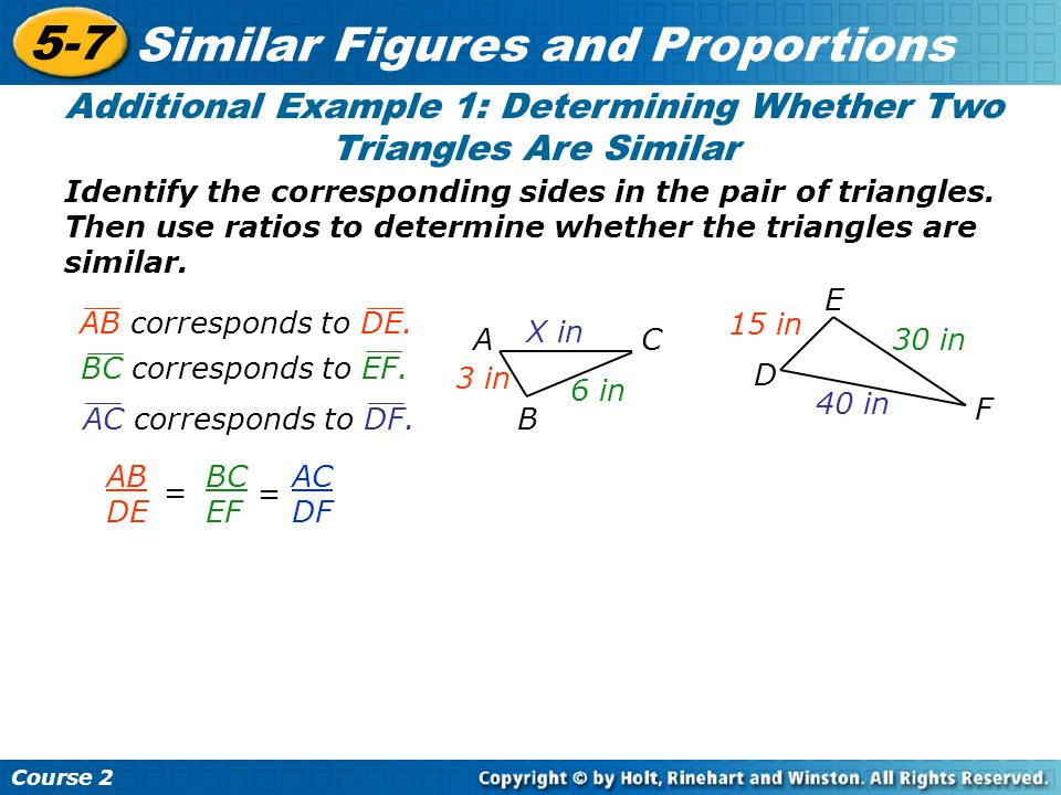Additional Example 1: Determining Whether Two Triangles Are Similar