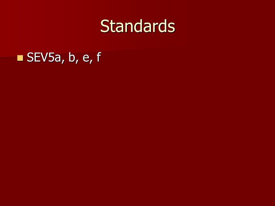 Standards SEV5a, b, e, f