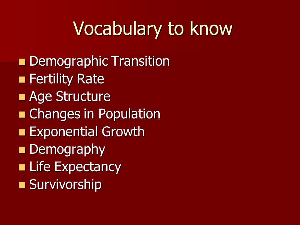 Vocabulary to know Demographic Transition Fertility Rate Age Structure