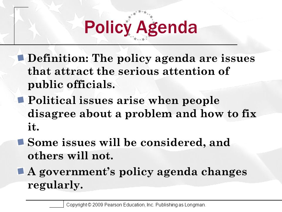 Policy Agenda Definition: The policy agenda are issues that attract the serious attention of public officials.