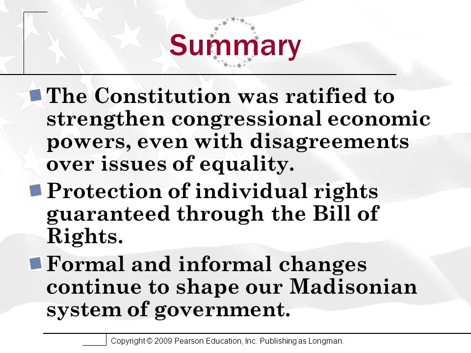 Summary The Constitution was ratified to strengthen congressional economic powers, even with disagreements over issues of equality.