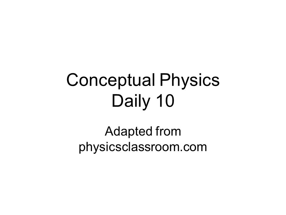 Conceptual Physics Daily 10