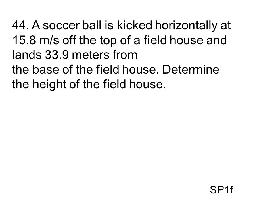 the base of the field house. Determine the height of the field house.