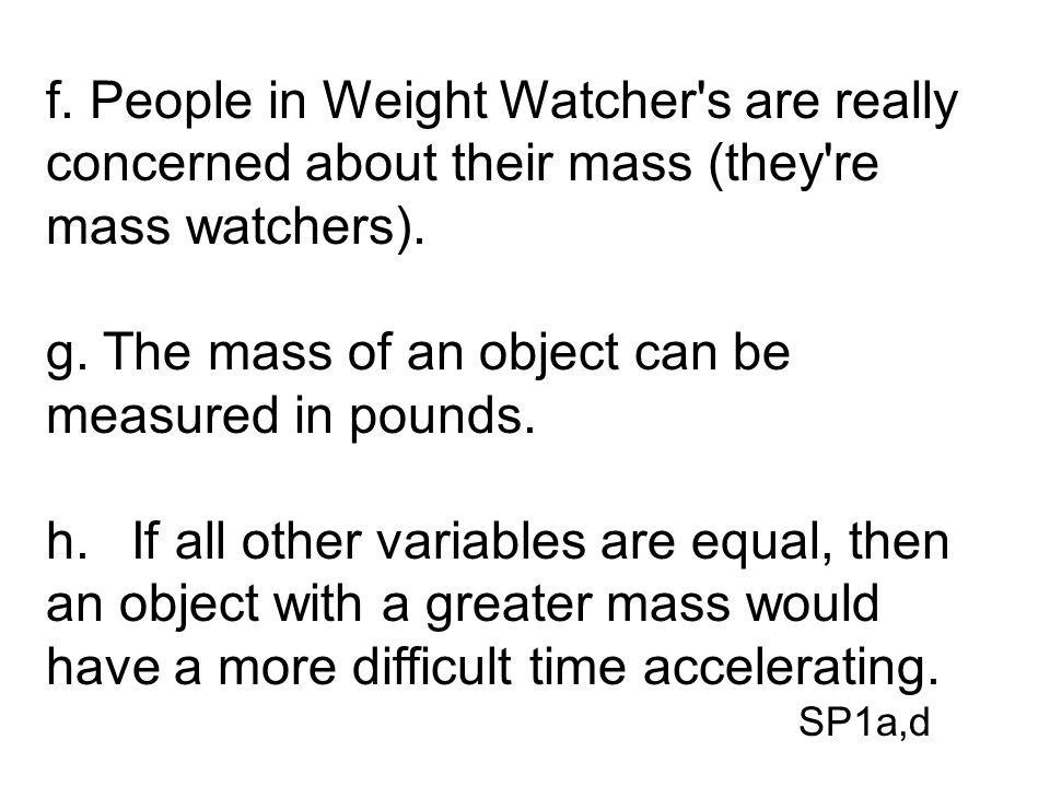 g. The mass of an object can be measured in pounds.