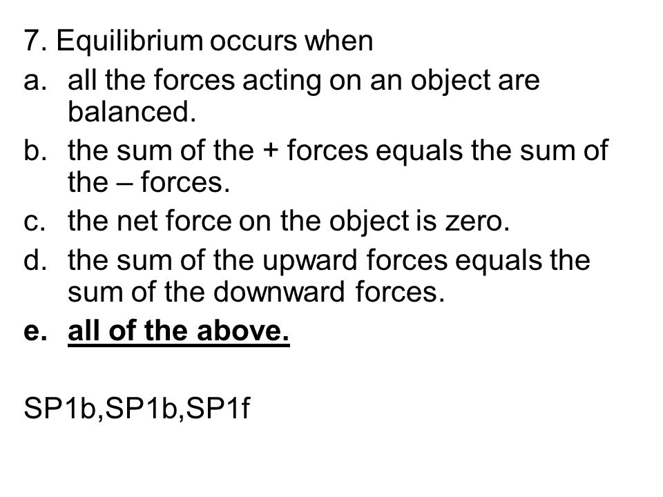 7. Equilibrium occurs when