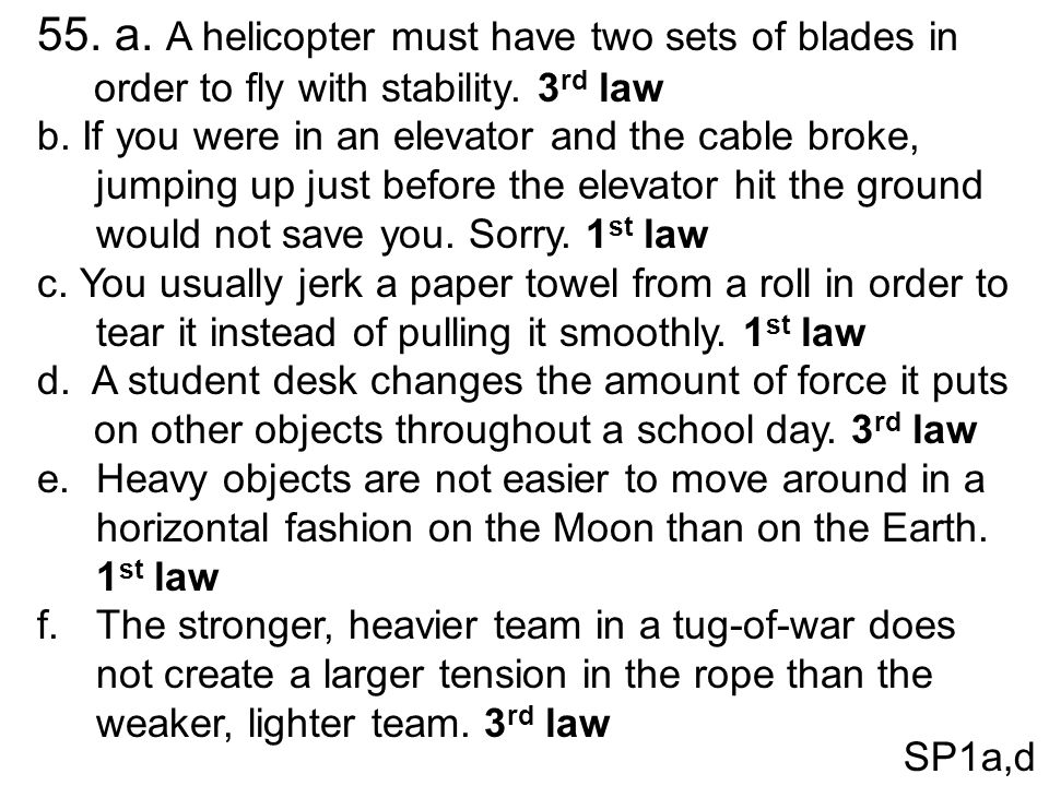 55. a. A helicopter must have two sets of blades in