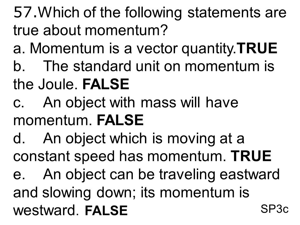 57.Which of the following statements are true about momentum